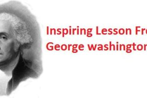 Motivational Lesson From George washington life
