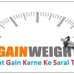 weight gain karne ke gharelu nuskhe, weight gain kaise kare in hindi
